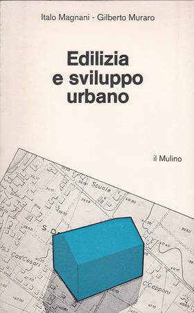 Edilizia e sviluppo urbano. Obiettivi e strumenti dell'intervento pubblico