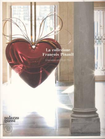 La collezione François Pinault. Una selezione post-pop [Italiano-Français-English]