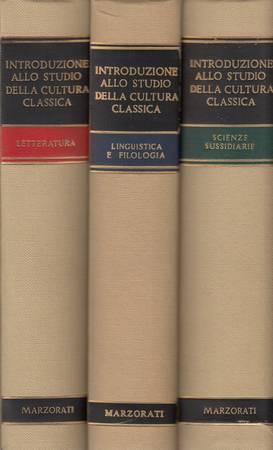 Introduzione allo studio della cultura classica. Volume primo. Letteratura. Volume secondo. Linguistica e filologia. Volume terzo. Scienze sussidiarie