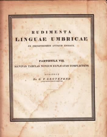 Rudimenta Linguae Umbricae ex inscriptionibus antiquis enodata. Particula VII. Iguvinas tabulas nondum explicatas complectens