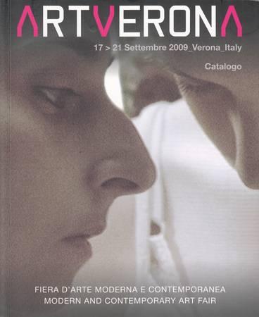 ARTVERONA 17>21 Settembre 2009_Verona>_Italy. Catalogo. Fiera d'Arte Moderna e Contemporanea