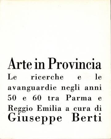 Arte in provincia. L'attività artistica negli anni '70 e '80 tra Modena, Reggio Emilia e Parma