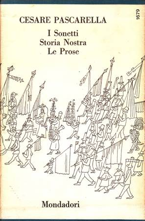 I sonetti - Storia nostra - Le prose