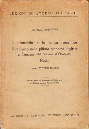 IL FROMENTIN E LA CRITICA ROMANTICA - IL REALISMO NELLA PITTURA OLANDESE, INGLESE E FRANCESE DAL SEICENTO ALL'OTTOCENTO - RODIN