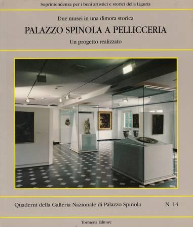 Due musei in una dimora storica. Palazzo Spinola a Pellicceria. Un progetto realizzato
