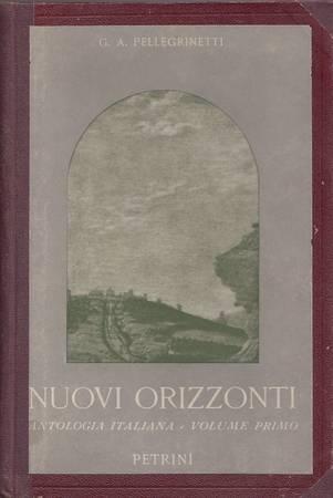 Nuovi orizzonti. Letture italiane per la scuola secondaria. Edizione speciale per le scuole e i corsi secondari di avviamento professionale. Volume I
