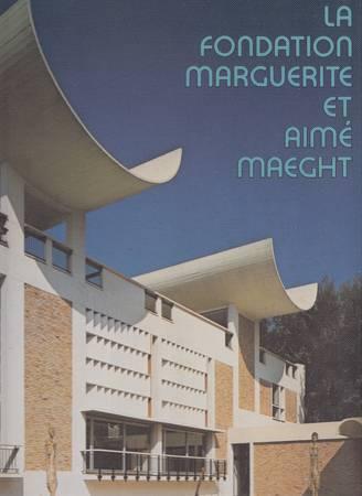 La Fondation Marguerite et Aimé Maeght [Français]