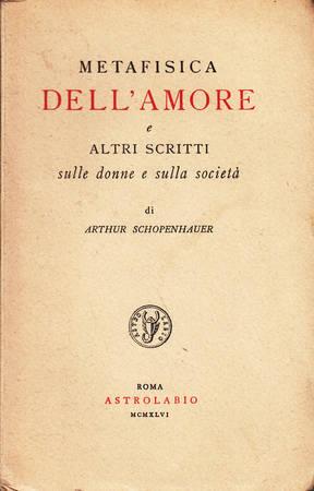 Metafisica dell'amore e altri scritti sulle donne e sulla societa'