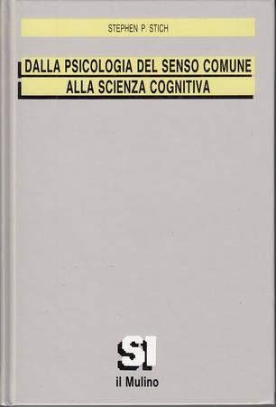 Dalla psicologia del senso comune alla scienza cognitiva
