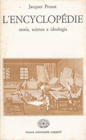 L'Encyclopédie. Storia, scienza, ideologia