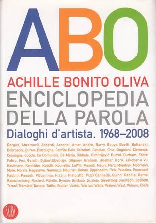 Enciclopedia della parola. Dialoghi d'artista. 1968-2008