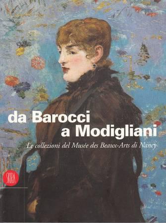 Da Barocci a Modigliani. Le collezioni del Musée des Beaux-Arts de Nancy