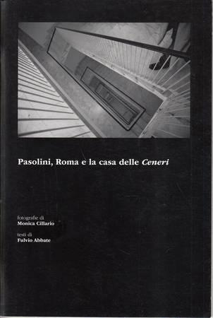 Pasolini, Roma e la casa delle Ceneri. Fotografie di Monica Cillario