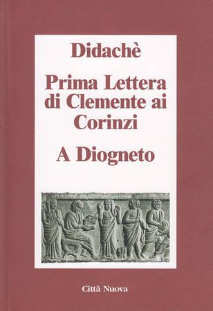 Didachè - Prima lettera di Clemente ai Corinzi - A Diogneto