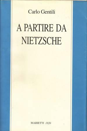 A partire da Nietzsche [Attenzione: esemplare di studio con sottolineature a matita, anche rossa]
