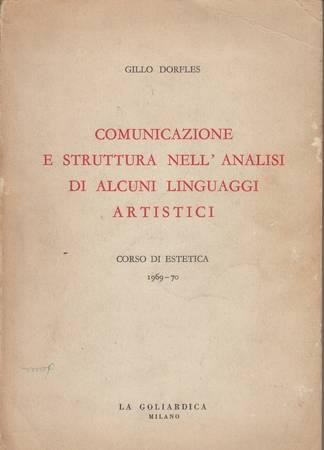 Comunicazione e struttura nell'analisi di alcuni linguaggi artistici. Corso di estetica 1969-70