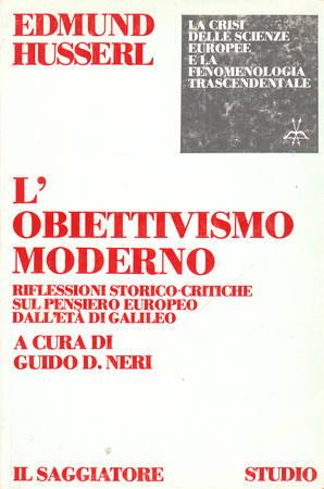 L'obbiettivismo moderno. Riflessioni storico-critiche sul pensiero europeo dall'età di Galileo