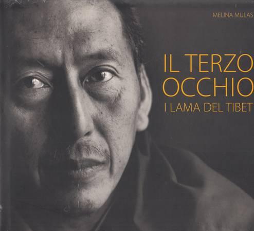 Melina Mulas. Il terzo occhio. I lama del Tibet