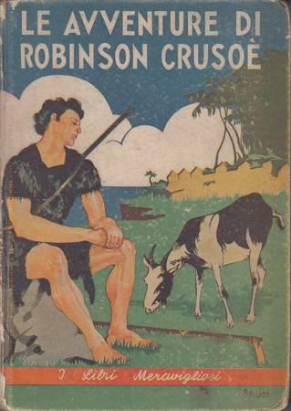 Le avventure di Robinson Crusoè. Riduzione del racconto di Daniele De Foe