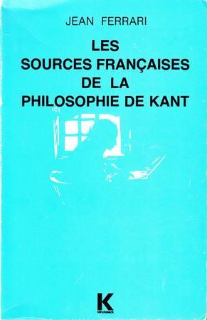 Les sources françaises de la philosophie de Kant