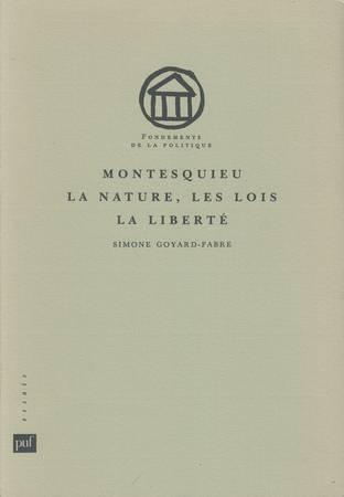 Montesquieu. La nature, les lois, la liberté
