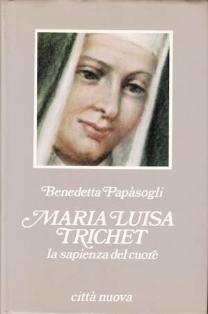Maria Luisa Trichet. La sapienza del cuore