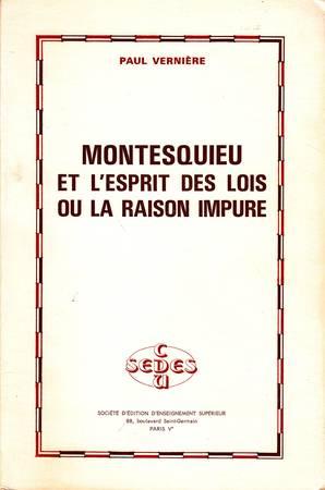 Montesquieu et l'Esprit des lois ou la raison impure