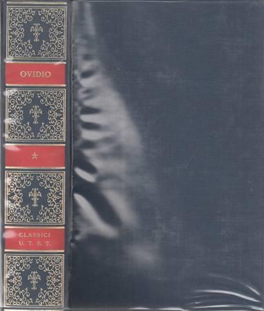 Opere. Volume primo. Amores - Heroides - Medicamina faciei - Ars amatoria - Remedia amoris