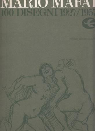Mario Mafai. 100 disegni 1927-1957