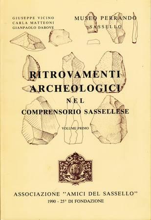 Ritrovamenti archeologici nel comprensorio sassellese. Volume primo