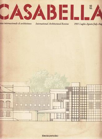 Casabella. 515. Luglio-Agosto 1985