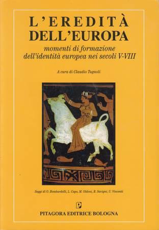 L'eredità dell'Europa. Momenti di formazione dell'identità europea nei secoli V-VIII