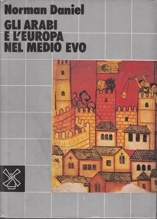 GLI ARABI E L'EUROPA NEL MEDIO EVO