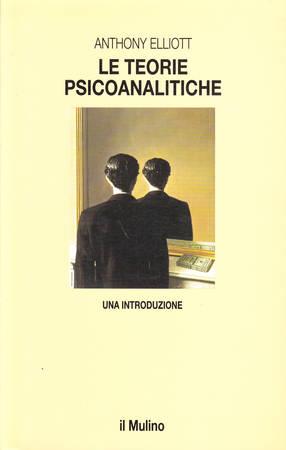 Le teorie psicoanalitiche. Una introduzione