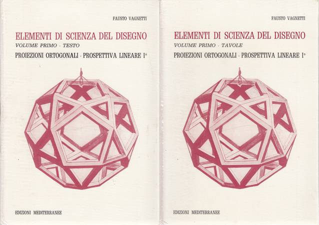 Elementi di scienza del disegno. Volume primo. Proiezioni ortogonali - Prospettiva lineare I°. Tomo primo. Testo. Tomo secondo. Tavole