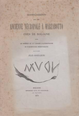 Renseignements sur une ancienne nécropole à Marzabotto près de Bologne pour les membres du V.me Congrès d'Anthropologie et d'Archéologie Préhistoriques par le Comte Jean Gozzadini