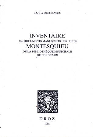 Inventaire des documents manuscrits des fonds Montesquieu de la bibliothèque municipale de Bordeaux