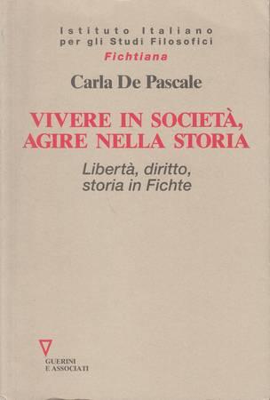 Vivere in società, agire nella storia. Libertà, diritto, storia in Fichte