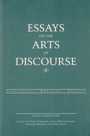 Essays on the Arts of Discourse. Linguistics, Rhetoric, Poetics