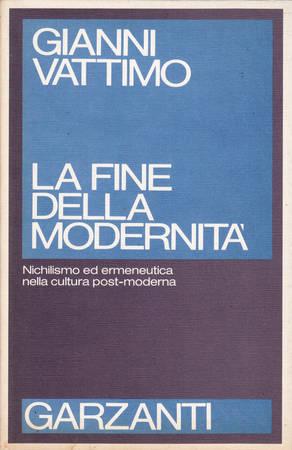 La fine della modernità. Nichilismo ed ermeneutica nella cultura post-moderna