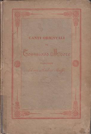 Canti orientali di Tommaso Moore traduzione del Cav. Andrea Maffei (Seconda Edizione)