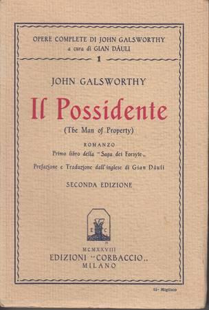 Il possidente (The Man of Property). Romanzo. Primo libro della Saga dei Forsyte