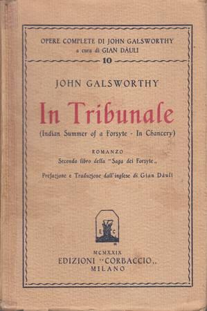 In tribunale (Indian Summer of a Forsyte - In Chancery). Romanzo. Secondo libro della Saga dei Forsyte