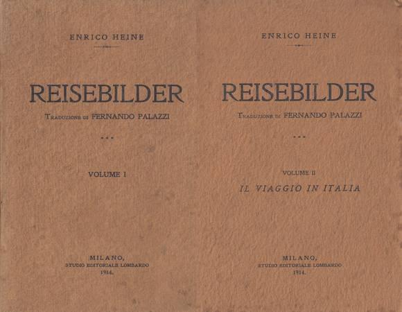 Reisebilder (Figurine di viaggio). Volume I. Parte prima. Volume II. Parte seconda. Il viaggio in Italia