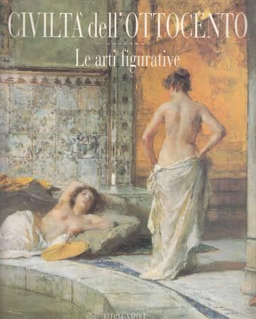 Civiltà dell'Ottocento. Le arti figurative (Civiltà dell'Ottocento. Le arti a Napoli dai Borbone ai Savoia)