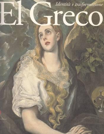 El Greco. Identità e trasformazione. Creta, Italia, Spagna
