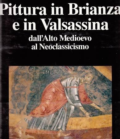 Pittura in Brianza e in Valsassina dall'Alto Medioevo al Neoclassicismo