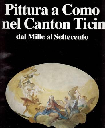 Pittura a Como e nel Canton Ticino dal Mille al Settecento