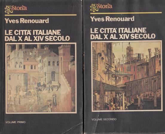Le città italiane dal X al XIV secolo. Volume primo e secondo