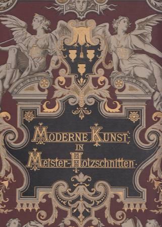 Moderne Kunst in Meister-Holzschnitten nach Gemalden und Skulpturen Beruhmter Meister der Gegenwart. V. Band